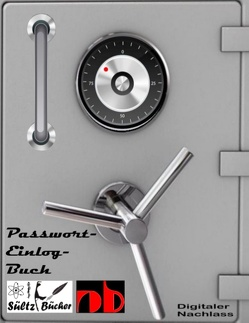 Passwort-Logbuch – Passwort Liste – digitaler Nachlass/Erbe – Erinnerungsbuch – Nachschlagebuch – Notizbuch – Einlogbuch – Internet Organizer von Sültz,  Renate, Sültz,  Uwe H.