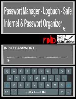 Passwort Manager – Logbuch – Safe – Internet & Passwort Organizer von BÜCHER,  SÜLTZ, Wardenga,  R.G.