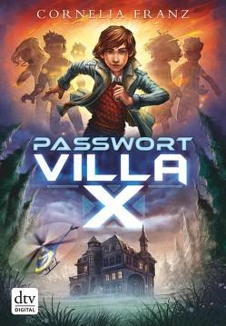 Passwort Villa X von Franz,  Cornelia