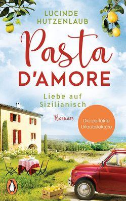Pasta d'amore – Liebe auf Sizilianisch von Hutzenlaub,  Lucinde