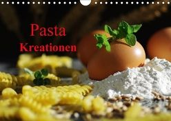 Pasta Kreationen (Wandkalender 2018 DIN A4 quer) von Riedel,  Tanja