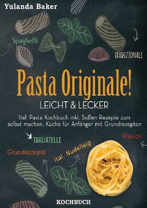Pasta Originale! Leicht & Lecker von Baker,  Yulanda
