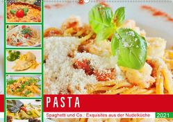 Pasta. Spaghetti und Co.: Exquisites aus der Nudelküche (Wandkalender 2021 DIN A2 quer) von Hurley,  Rose