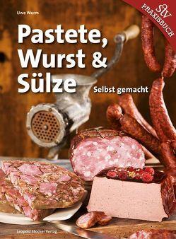 Pastete, Wurst & Sülze von Wurm,  Uwe