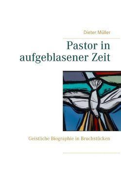 Pastor in aufgeblasener Zeit von Müller,  Dieter