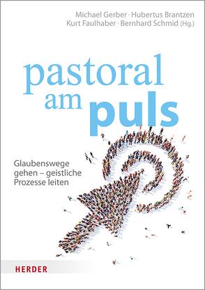 pastoral am puls von Brantzen,  Hubertus, Faulhaber,  Kurt, Gerber,  Michael, Schmid,  Bernhard
