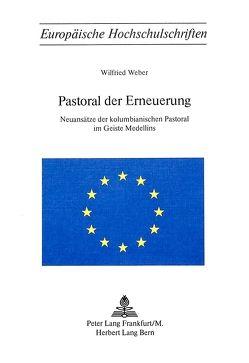 Pastoral der Erneuerung von Weber, Wilfried