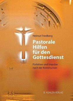 Pastorale Hilfen für den Gottesdienst von Friedberg,  Helmut