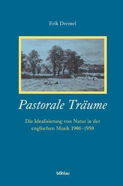 Pastorale Träume von Dremel,  Erik