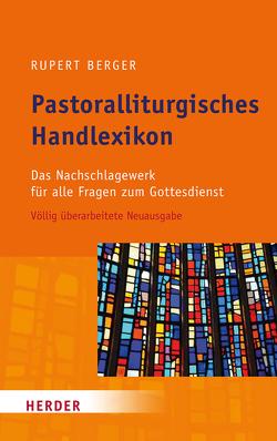 Pastoralliturgisches Handlexikon von Berger,  Rupert