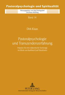 Pastoralpsychologie und Transzendenzerfahrung von Klaas,  Dirk