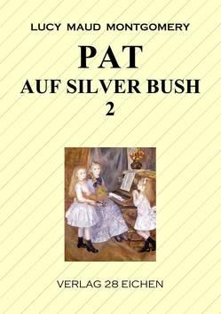 Pat auf Silver Bush 2 von Erler,  Nadine, Montgomery,  Lucy Maut