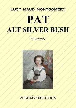 Pat auf Silver Bush von Erler,  Nadine, Montgomery,  Lucy Maud