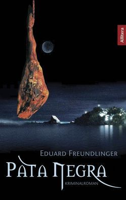 Pata Negra von Freundlinger,  Eduard