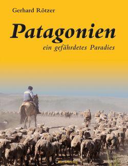 Patagonien von Rötzer,  Gerhard