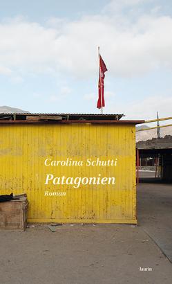 Patagonien von Schutti,  Carolina