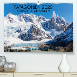 Patagonien 2020 – Traumziel in den Anden (Premium, hochwertiger DIN A2 Wandkalender 2020, Kunstdruck in Hochglanz) von Schroeder,  Frank