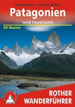 Patagonien von Gantzhorn,  Ralf, Wilken,  Thomas