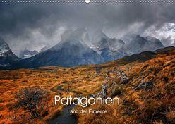 Patagonien-Land der Extreme (Wandkalender 2019 DIN A2 quer)