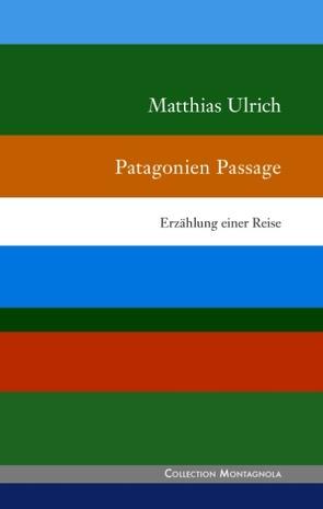 Patagonien Passage von Ulrich,  Matthias