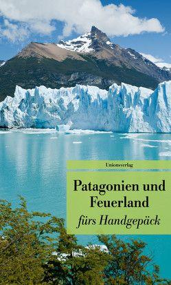 Patagonien und Feuerland fürs Handgepäck von Eschweiler,  Gabriele