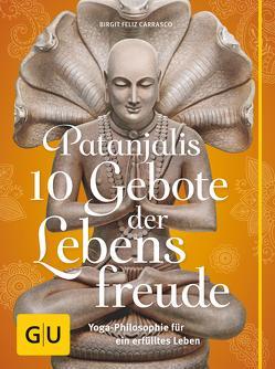 Patanjalis 10 Gebote der Lebensfreude von Carrasco,  Birgit Feliz