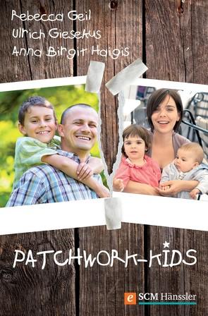 Patchwork-Kids von Geil,  Rebecca, Giesekus,  Ulrich, Haigis,  Anna Birgit