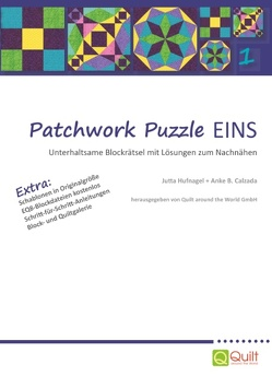 Patchwork Puzzle EINS von Calzada,  Anke, Hufnagel,  Jutta, Quilt around the World GmbH,  .