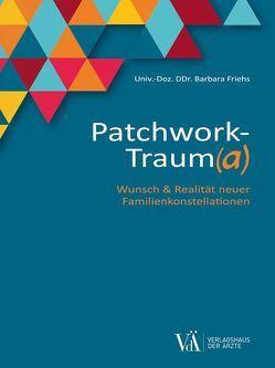 Patchwork-Traum(a) von Friehs,  Barbara