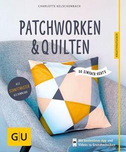 Patchworken und Quilten von Kelschenbach,  Charlotte