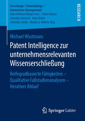 Patent Intelligence zur unternehmensrelevanten Wissenserschließung von Wustmans,  Michael