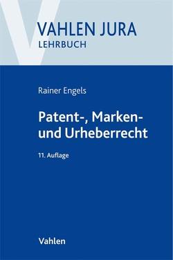 Patent-, Marken- und Urheberrecht von Engels,  Rainer, Ilzhöfer,  Volker