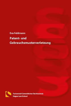 Patent- und Gebrauchsmusterverletzung von Feldmann,  Eva