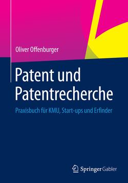Patent und Patentrecherche von Offenburger,  Oliver
