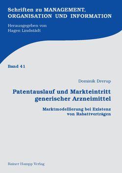 Patentauslauf und Markteintritt generischer Arzneimittel von Drerup,  Dominik