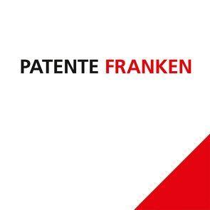 Patente Franken von Christoph,  Barbara, Dippold,  Günter, Hegel,  Wolfgang, Hellmann,  Clemens, Kastner,  Sandra, Nürmberger,  Peter, Stoiber,  Annika, Wirz,  Ulrich