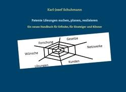 Patente Lösungen suchen, planen, realisieren von Schuhmann,  Karl-Josef