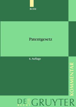 Patentgesetz von Baumgärtner,  Thomas, Busse,  Rudolf, Hacker,  Franz, Keukenschrijver,  Alfred, Schuster,  Gabriele, Schwendy,  Klaus Dieter