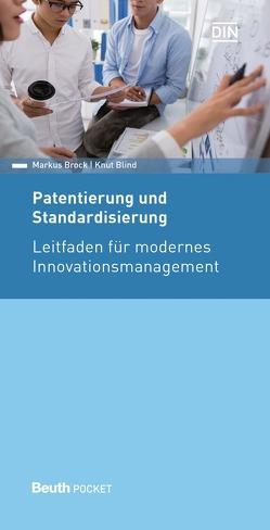 Patentierung und Standardisierung von Blind,  Knut, Brock,  Markus