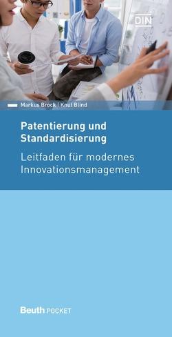 Patentierung und Standardisierung – Buch mit E-Book von Blind,  Knut, Brock,  Markus