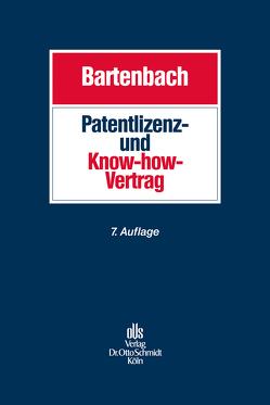 Patentlizenz- und Know-how-Vertrag von Bartenbach,  Kurt