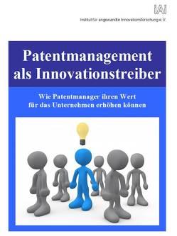 Patentmanagement als Innovationstreiber von Happich,  Jan, Kerka,  Friedrich, Kriegesmann,  Bernd