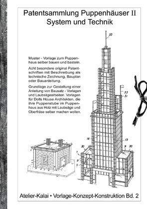 Patentsammlung Puppenhäuser II / System und Technik. von Atelier Kalai