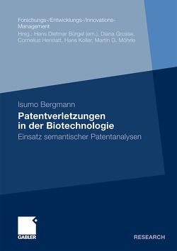Patentverletzungen in der Biotechnologie von Bergmann,  Isumo