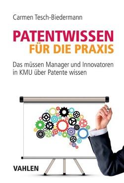 Patentwissen für die Praxis von Tesch-Biedermann,  Carmen