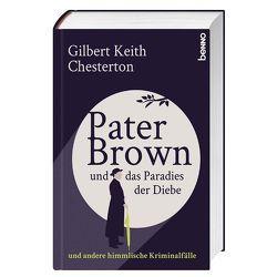 Pater Brown und das Paradies der Diebe von Chesterton,  Gilbert Keith