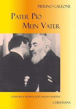 Pater Pio – mein Vater von Galeone,  Pierino, Loppacher,  Stefan, Martins,  José Saraiva