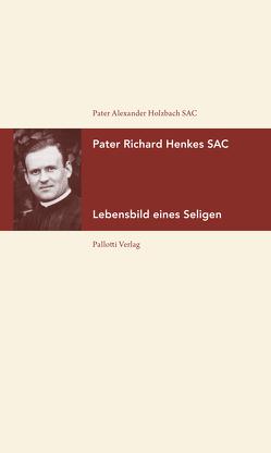 Pater Richard Henkes SAC von Holzbach,  Alexander