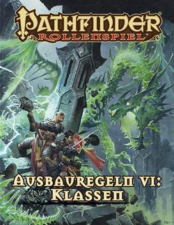 Pathfinder Ausbauregeln VI: Klassen (Taschenbuch) von Buhlmann,  Jason