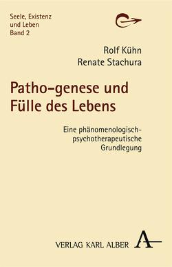 Patho-genese und Fülle des Lebens von Kühn,  Rolf, Stachura,  Renate